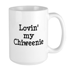 Lovin' My Chiweenie Mug