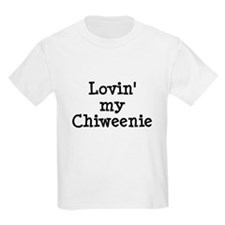 Lovin' My Chiweenie T-Shirt