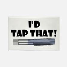I'd Tap That! Rectangle Magnet