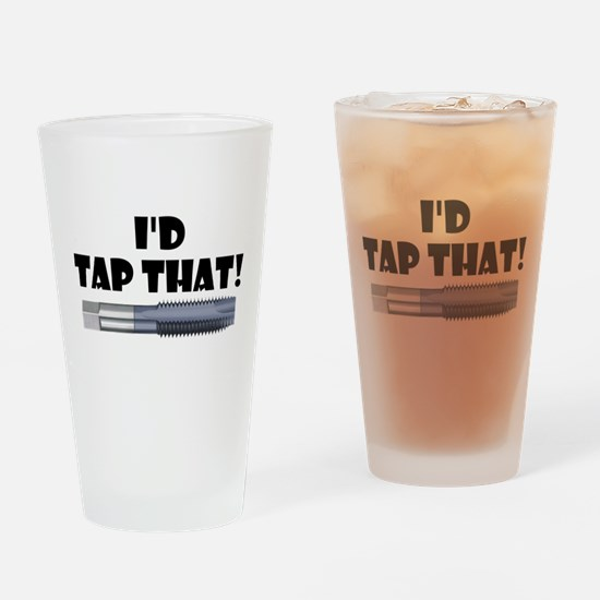 I'd Tap That! Drinking Glass
