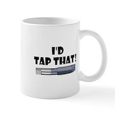 I'd Tap That! Mug