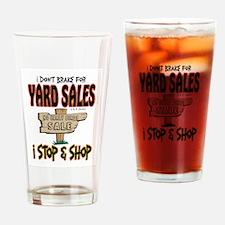 Break for yard sales Drinking Glass