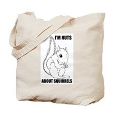 I'M NUTS ABOUT SQUIRRELS Tote Bag