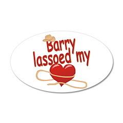 Barry Lassoed My Heart 22x14 Oval Wall Peel