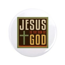 "Jesus Is The Son of God 3.5"" Button"