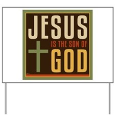 Jesus Is The Son of God Yard Sign