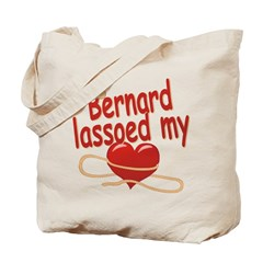 Bernard Lassoed My Heart Tote Bag
