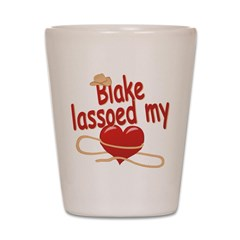 Blake Lassoed My Heart Shot Glass