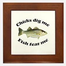 Chicks dig me, fish fear me Framed Tile