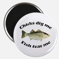 Chicks dig me, fish fear me Magnet