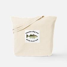 Chicks dig me, fish fear me Tote Bag