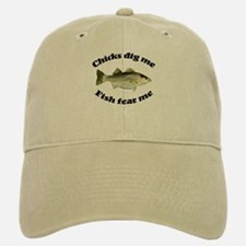 Chicks dig me, fish fear me Baseball Baseball Cap