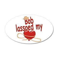 Bob Lassoed My Heart 38.5 x 24.5 Oval Wall Peel