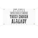 Taxed Enough Already Banner