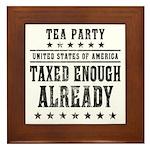 Taxed Enough Already Framed Tile
