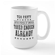 Taxed Enough Already Mug