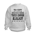 Taxed Enough Already Kids Sweatshirt