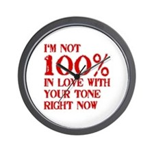 Not 100% in Love With Your Tone Wall Clock