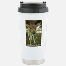 Don't have a cow! Stainless Steel Travel Mug
