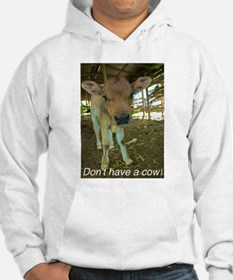 Don't have a cow! Hoodie