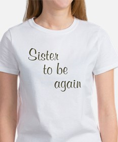 Sister To Be Again Tee