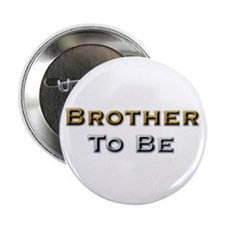 Brother To Be Button