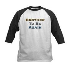 Brother To Be Again Tee