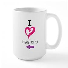 I Love this guy Mug