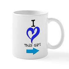 I Love this girl Mug