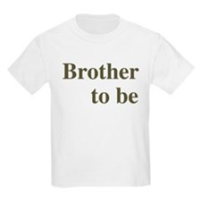 Brother To Be Kids T-Shirt