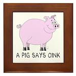 A Pig Says Oink Framed Tile