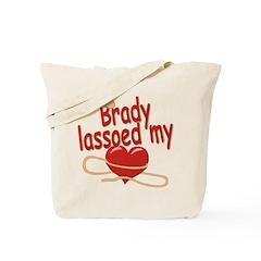Brady Lassoed My Heart Tote Bag