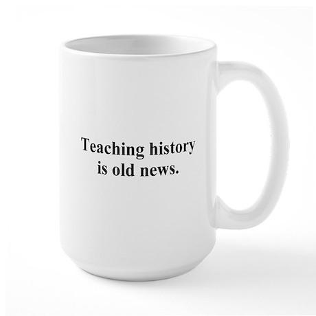 history is old news Large Mug