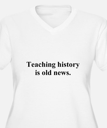history is old news T-Shirt