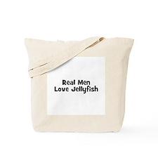 Real Men Love Jellyfish Tote Bag