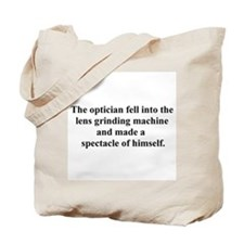 optician fell Tote Bag