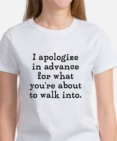 I apologize in advance... Women's T-Shirt