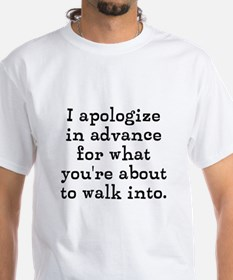 I apologize in advance... Shirt