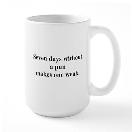 without a pun Large Mug