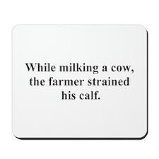 strained calf Mousepad