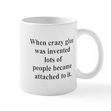 crazy glue Mug