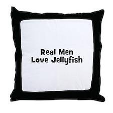 Real Men Love Jellyfish Throw Pillow