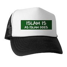 """""""Islam Is As Islam Does"""" Trucker Hat"""