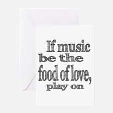 If Music Be the Food Of Love Greeting Card
