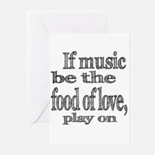 If Music Be the Food Of Love Greeting Cards (Pk of