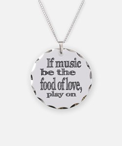 If Music Be the Food Of Love Necklace