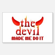 The Devil Made Me Do It Rectangle Decal