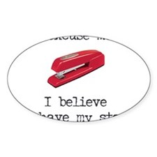 I Believe You Have My Stapler Oval Decal