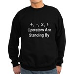 Operators Are Standing By Sweatshirt (dark)