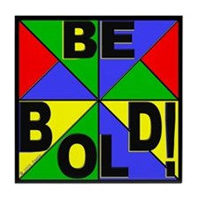 Be Bold Pop Art Tile Coaster